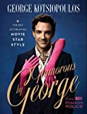 Glamorous by George:The Key to Creating Movie-Star Style