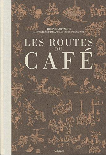 Les routes du café par Philippe Goyvaertz