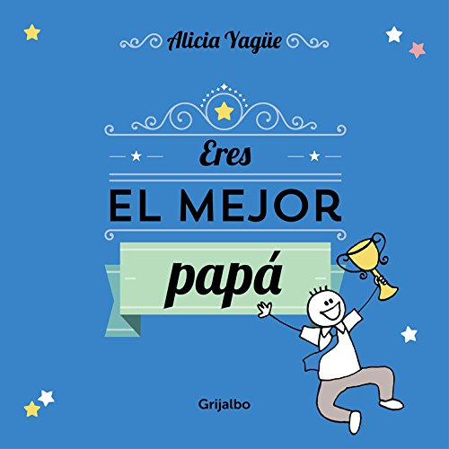 Eres el mejor papá/ You're the best dad por Alicia Yagüe