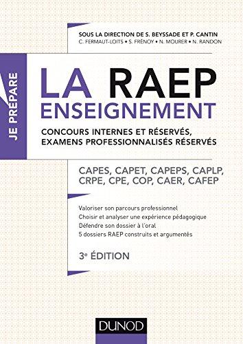 La Raep enseignement - 3e éd. - Concours internes et réservés, examens professionnalisés réservés: CAPES, CAPET, CAPEPS, CAPLP, CRPE, CPE, COP, CAER, CAFEP
