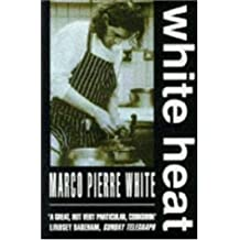 White Heat by Marco Pierre White (1992-03-05)