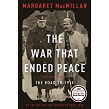 The War That Ended Peace: The Road to 1914 by Margaret MacMillan (2013-10-29)