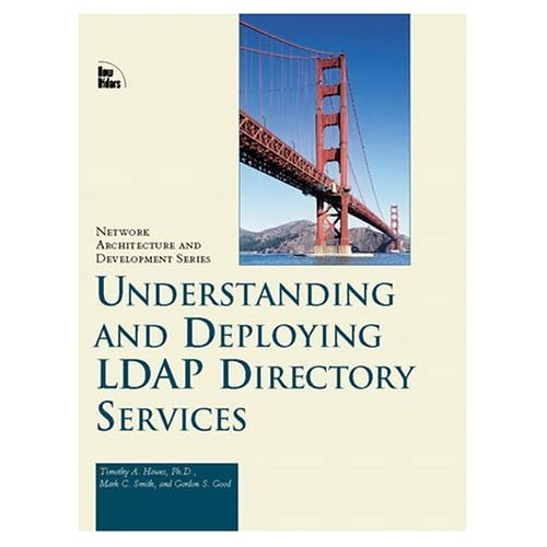 Understanding and Deploying LDAP Directory Services (MacMillan Network Architecture & Development) by Tim Howes (1998-12-02)