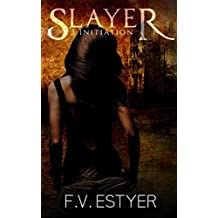 Initiation: (Slayer Tome1)