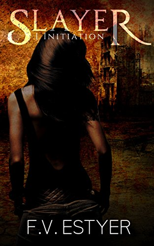 Initiation: (Slayer Tome1) par [Estyer, F.V.]