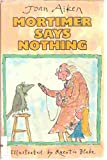 Mortimer Says Nothing