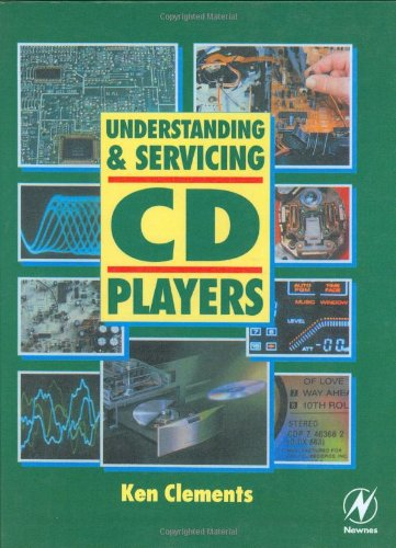 Understanding and Servicing CD Players (Newnes)