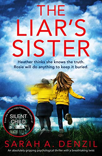 The Liar's Sister: An absolutely gripping psychological thriller with a breathtaking twist by [Denzil, Sarah A.]