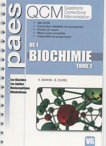 Biochimie UE1 : Tome 2, Les glucides, les lipides, bioénergétique, métabolisme