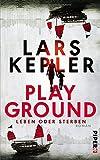 Playground - Leben oder Sterben: Roman von Lars Kepler