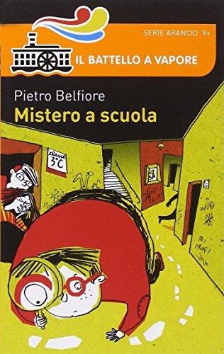 Mistero a scuola (Il battello a vapore. Serie arancio) por Pietro Belfiore