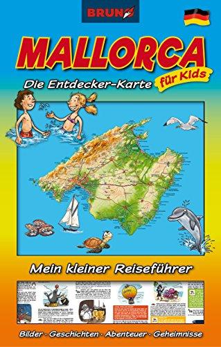 BRUNO Mallorca Landkarte und Reiseführer für Kinder: Die Entdecker-Karte für Kids: Attraktionen, Unternehmungen, Insider-Tipps, Regenwetter-Tipps (BRUNO Themenkarten / Der Reiseführer zum Aufklappen) - Mit Planung Kindern