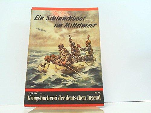 Ein Schlauchboot im Mittelmeer. Kriegsbücherei der deutschen Jugend Heft 114.