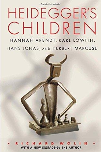 Heidegger's Children: Hannah Arendt, Karl Löwith, Hans Jonas, and Herbert Marcuse