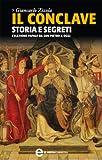 Il conclave. Storia e segreti (eNewton Saggistica)