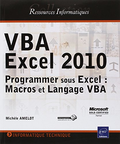 VBA Excel 2010 - Programmer sous Excel : Macros et Langage VBA