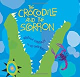 The Crocodile and the Scorpion by Rebecca Emberley (2013-10-29)