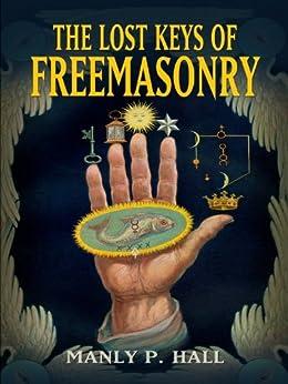The Lost Keys of Freemasonry par [Hall, Manly P.]