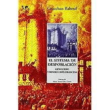 El sistema de despoblación: Genocidio y Revolución francesa (Biblioteca Nuestro Mundo Tamiz)