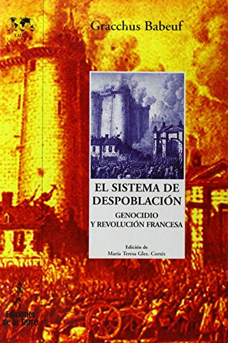 El sistema de despoblación: Genocidio y Revolución francesa (Biblioteca Nuestro Mundo Tamiz) por Gracchus Babeuf