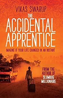 The Accidental Apprentice by [Swarup, Vikas]