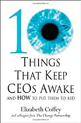 10 Things That Keep CEOs Awake at Night: And How to Put Them to Bed