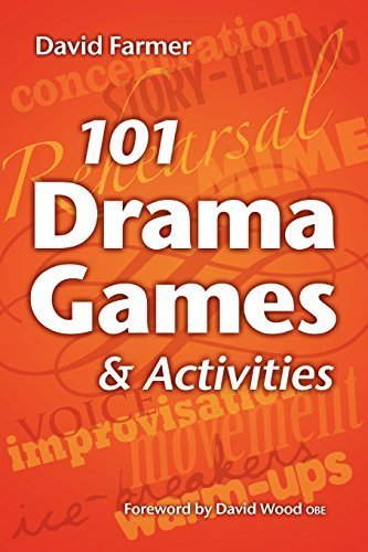 101 Drama Games and Activities: Theatre Games for Children and Adults, including Warm-ups, Improvisation, Mime and Movement by David Farmer (2009-04-23)