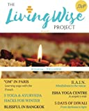 The LivingWise Project: Wisdom & Inspiration For More Conscious Living: Volume 1 (LWP Digest)