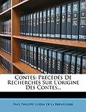 Telecharger Livres Contes Precedes de Recherches Sur L Origine Des Contes (PDF,EPUB,MOBI) gratuits en Francaise