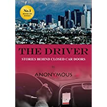 The Driver - Stories Behind Closed Car Doors (English Edition)