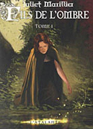 Trilogie de septenaigue, livre I - Fils de l'ombre 1 par Juliet Marillier