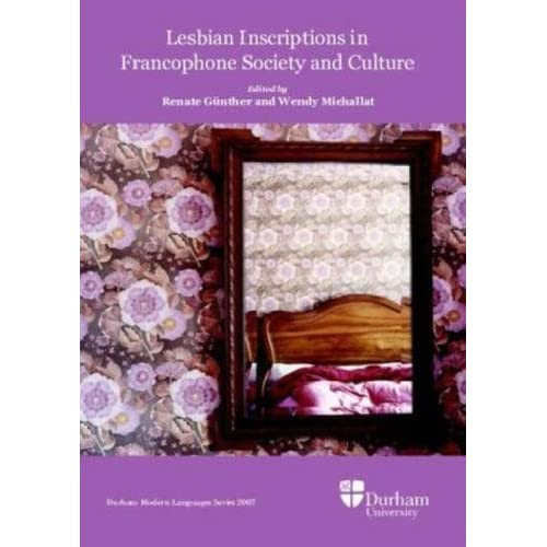 Lesbian Inscriptions in Francophone Society and Culture
