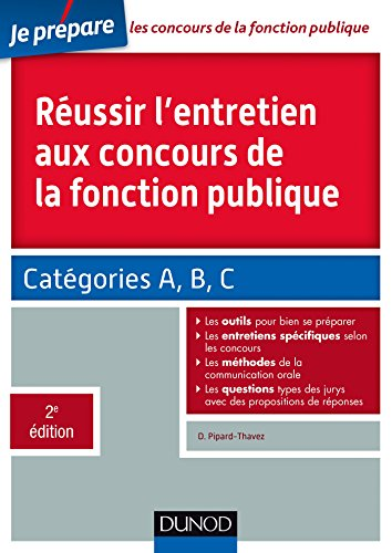 Réussir l'entretien aux concours de la fonction publique: Catégories A, B et C