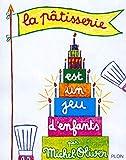 La pâtisserie est un jeu d'enfants (Nouvelle édition)...