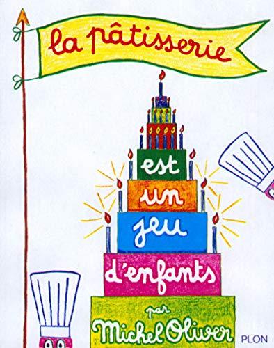 La pâtisserie est un jeu d'enfants (Nouvelle édition)