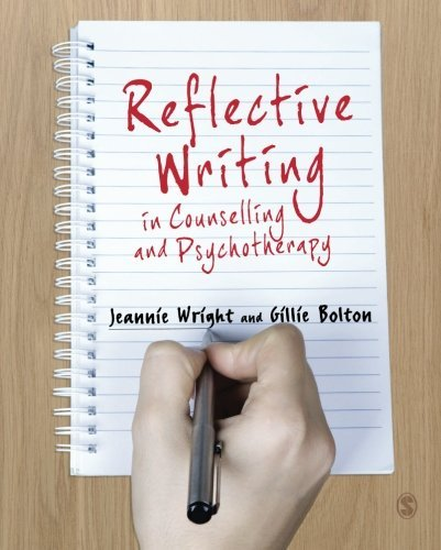By Jeannie Wright - Reflective Writing in Counselling and Psychotherapy