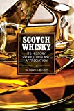 Scotch Whisky: Its History, Production and Appreciation (English Edition)
