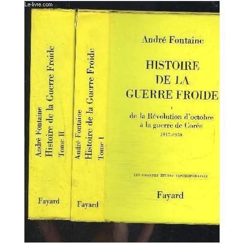 HISTOIRE DE LA GUERRE FROIDE- 2 TOMES EN 2 VOLUMES- TOME 1. DE LA REVOLUTION D OCTOBRE A LA GUERRE DE COREE 1917-1950 - TOME 2. DE LA GUERRE DE COREE A LA CRISE DES ALLIANCES 1950-1971