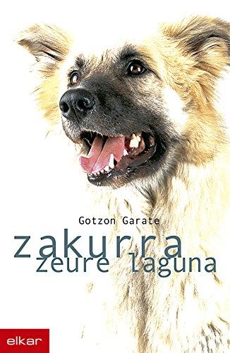 Zakurra, zure laguna (Literatura) (Basque Edition) por Gotzon Garate Gohiartzun