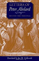 Letters of Peter Abelard, Beyond the Personal (Medieval Texts in Translation Series)