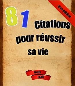 81 Citations Pour Réussir Sa Vie par [LANG, Louis]