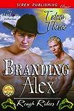 Branding Alex [Rough Riders 1] (Siren Publishing Classic ManLove)