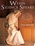 When Silence Speaks: Spiritual Way of the Carthusian Order (English Edition)