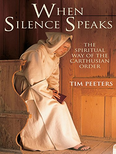 When Silence Speaks: Spiritual Way of the Carthusian Order (English Edition)