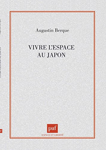Vivre l'espace au Japon par Augustin Berque