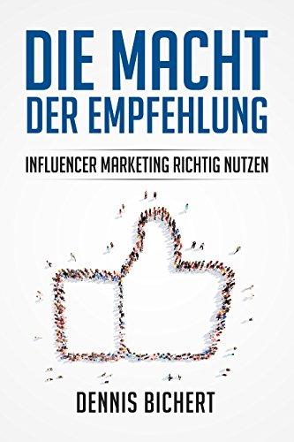 Die Macht der Empfehlung - Influencer Marketing richtig nutzen