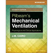 Workbook for Pilbeam's Mechanical Ventilation: Physiological and Clinical Applications, 7e