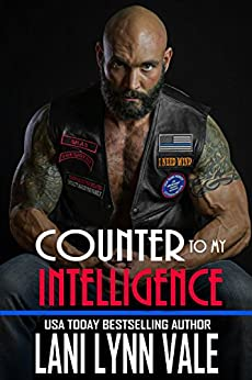 Counter To My Intelligence (The Heroes of The Dixie Wardens MC Book 7) by [Vale, Lani Lynn]