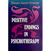 Positive Endings in Psychotherapy: Bringing Meaningful Closure to Therapeutic Relationships (Jossey-Bass social & behavioral science) by Kramer (6-Aug-1990) Hardcover