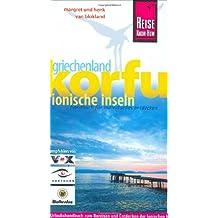 Griechenland. Korfu. Ionische Inseln. Reisehandbuch für individuelles Entdecken